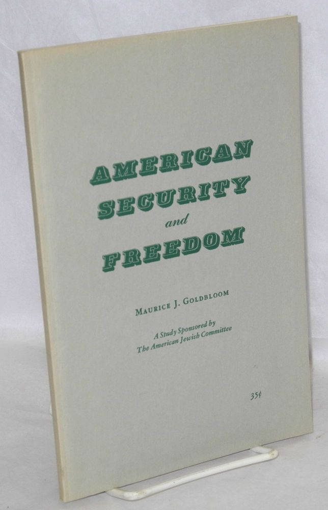 American securtiy and freedom. Maurice J. Goldblum.