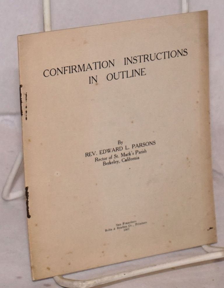 Confirmation Instructions in Outline. Edward L. Parsons.