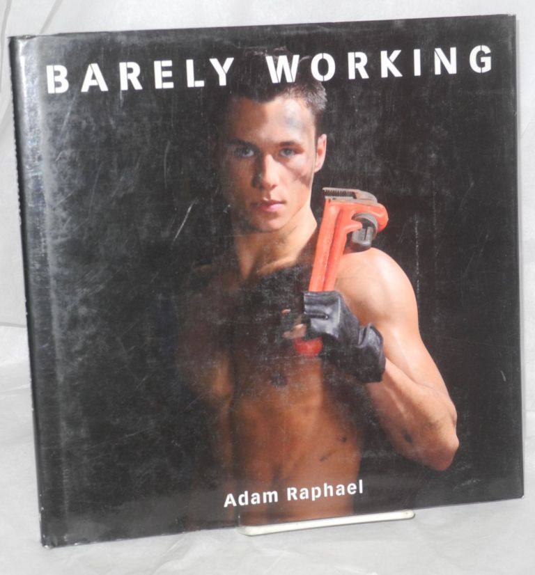 Barely working. Adam Raphael.