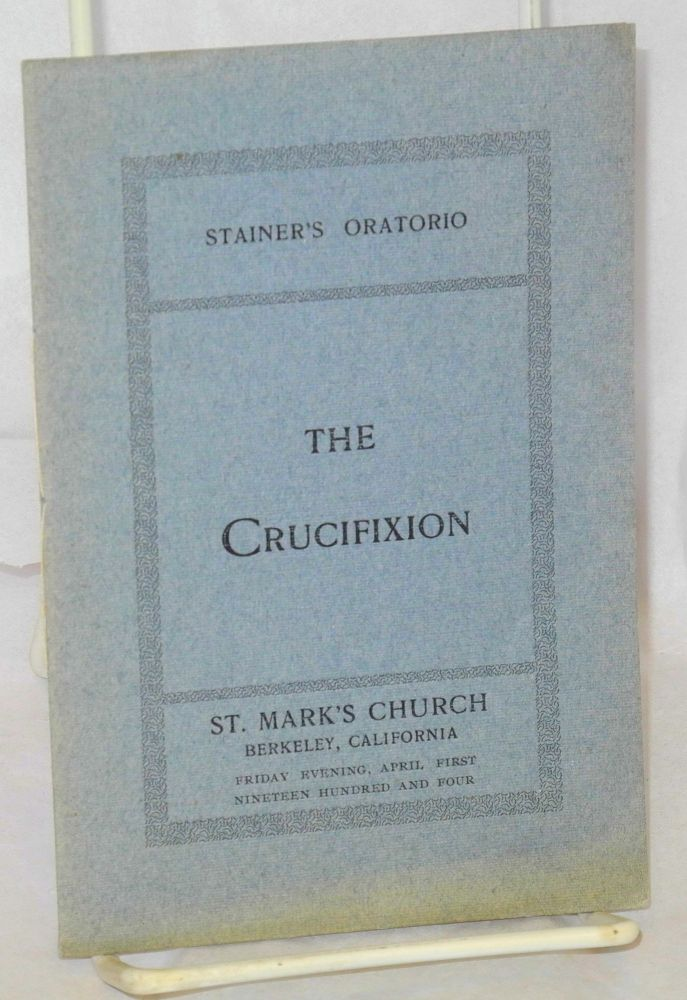 Stainer's Oratorio The Crucifixion. St. Mark's Church.
