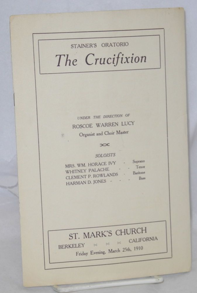 Stainer's Oratorio The Crucifixion March 25, 1910. St. Marks Church.