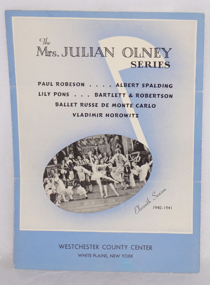 The Mrs. Julian Olney series. Paul Robeson, Albert Spalding, Lily Pons, Bartlett and Robertson, Ballet Russe de Monte Carlo, Vladimir Horowitz. Paul Robeson.