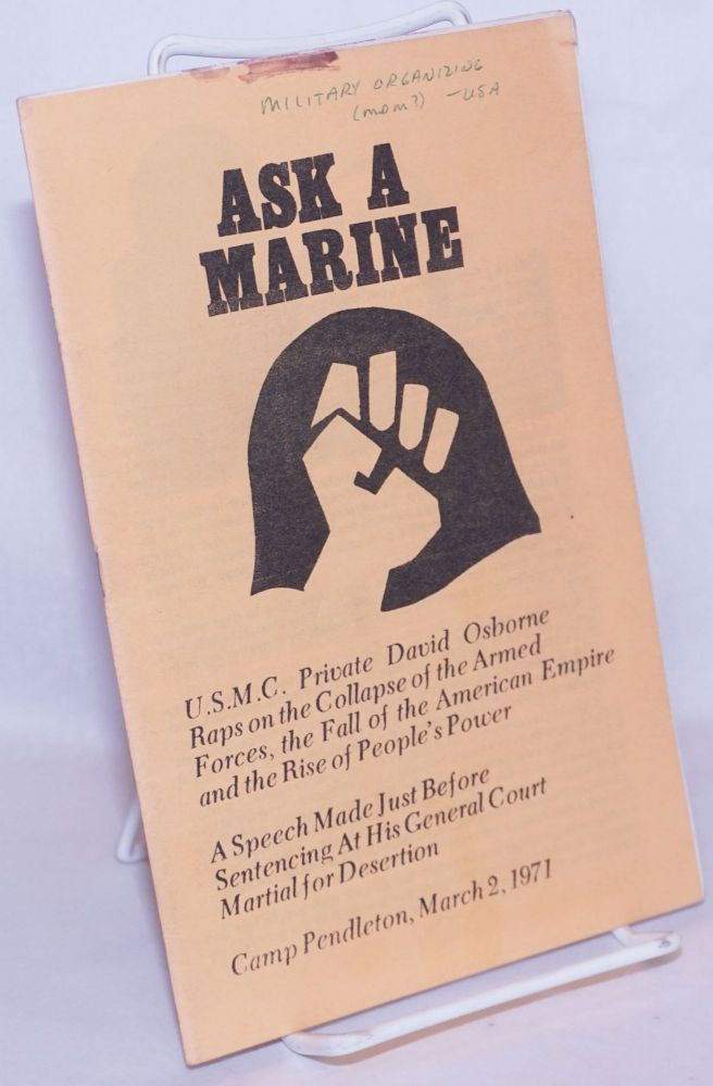 Ask a marine: USMC private David Osborne raps on the collapse of the armed forces, the fall of the American empire and the rise of people's power. David Osborne.