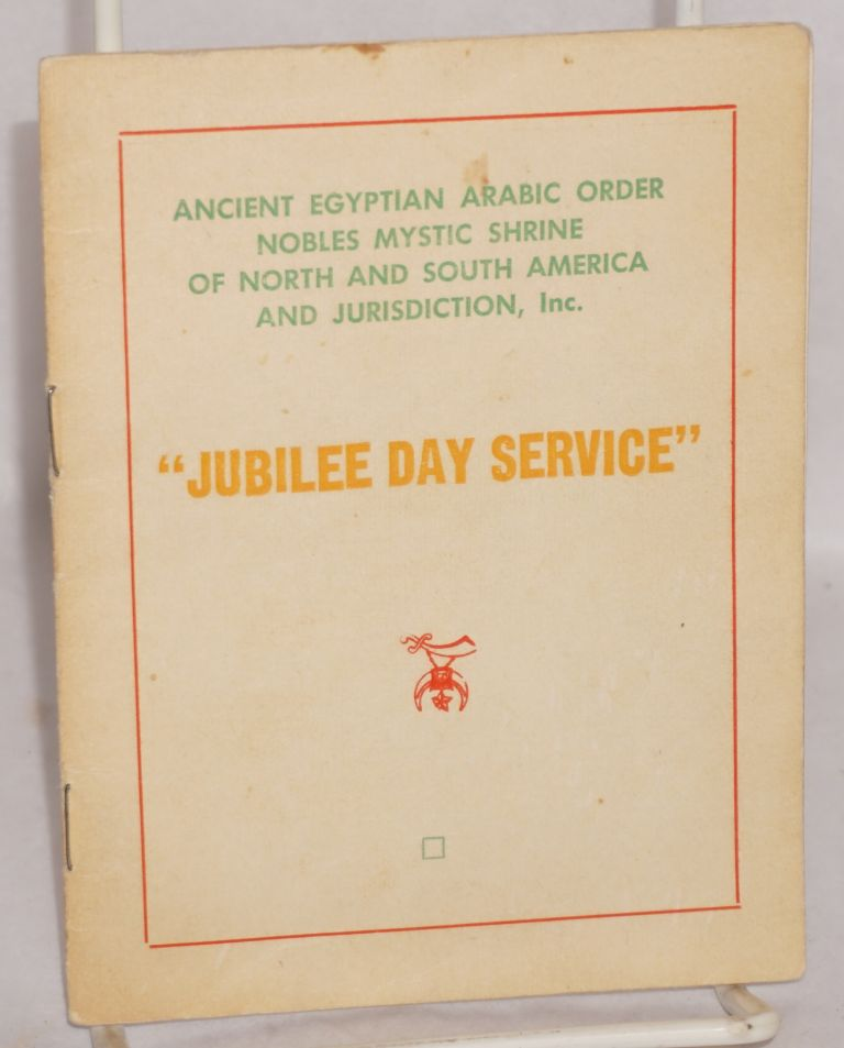 Jubilee Day Service. Ancient Egyptian Arabic Order Nobles Mystic Shrine of North, South America, Inc Jurisdiction.