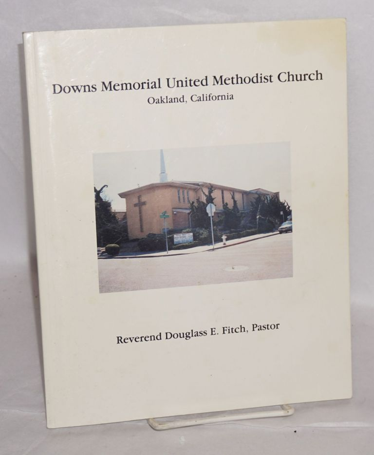 The Downs Memorial Family Album 1993 (cover title: Downs Memorial United Methodist Church, Oakland, California, Reverend Douglass E. Fitch, Pastor. Downs Memorial United Methodist Church.