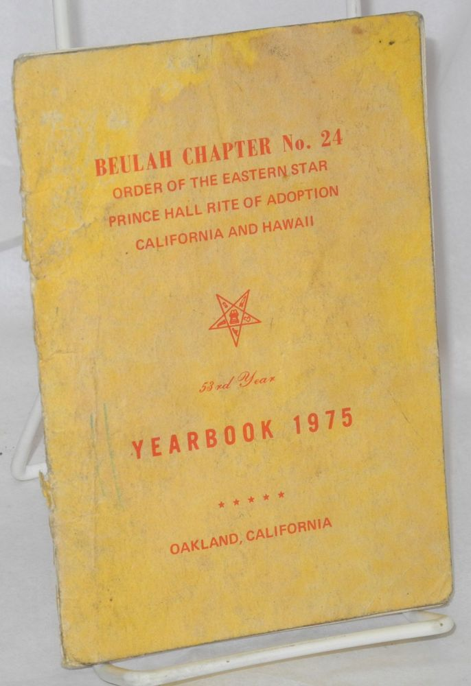 Beulah Chapter no. 24 Order of the Eastern Star, Prince Hall Rite of Adoption, California and Hawaii 53rd year, yearbook 1975