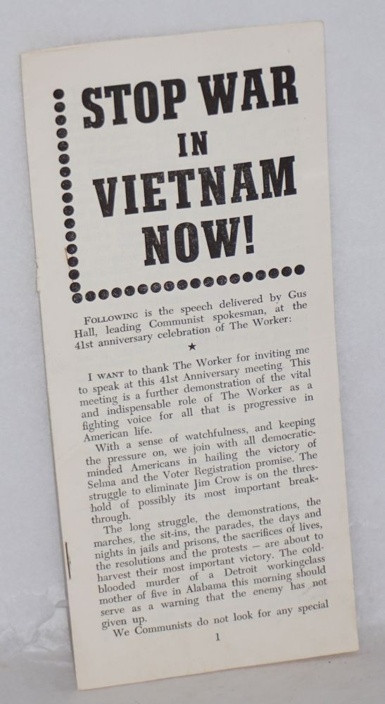 Stop war in Vietnam now! Address by Gus Hall, leading Communist spokesman, delivered at Town Hall in New York on Friday, March 26, 1965. Gus Hall.