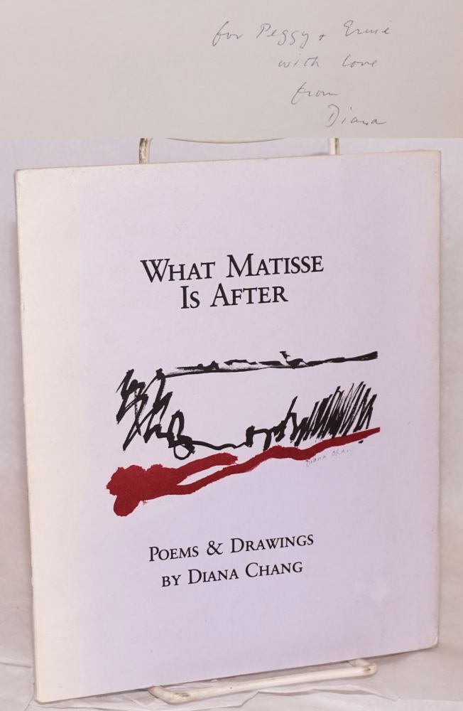 What Matisse is after; poems and drawings by Diana Chang. Diana Chang.