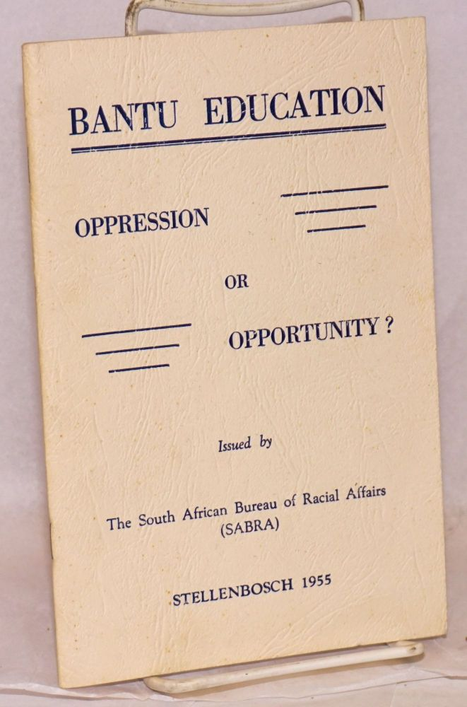 Bantu education: oppression or opportunity?