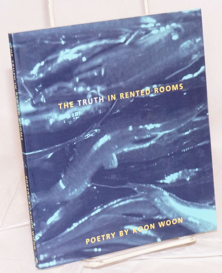 The truth in rented rooms; foreword by Russell Leong. Koon Woon.