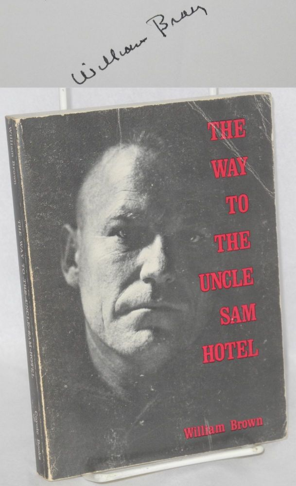 The way to the Uncle Sam Hotel (a novel). Willam Brown.
