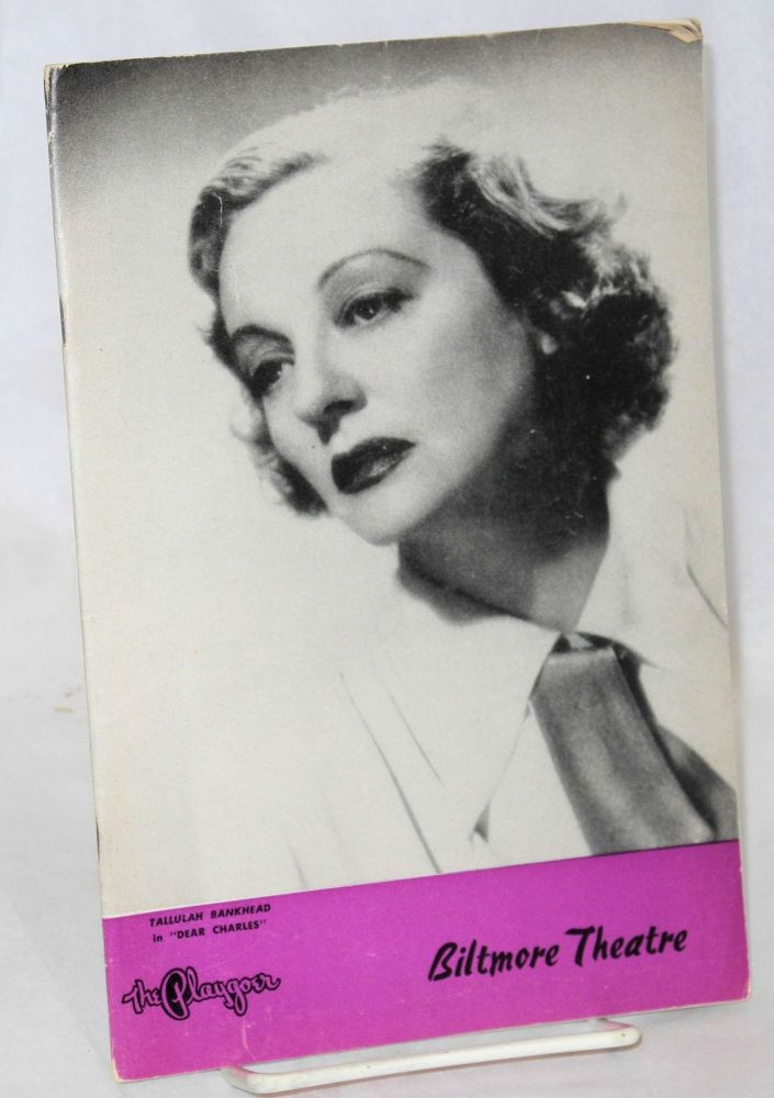 Tallulah Bankhead in Dear Charles The Playgoer: The Magazine in the Theatre [Playbill/program]. Tallulah Bankhead, Alan Melville, Frederick Jackson, Marc-Gilbert Sauvalon.