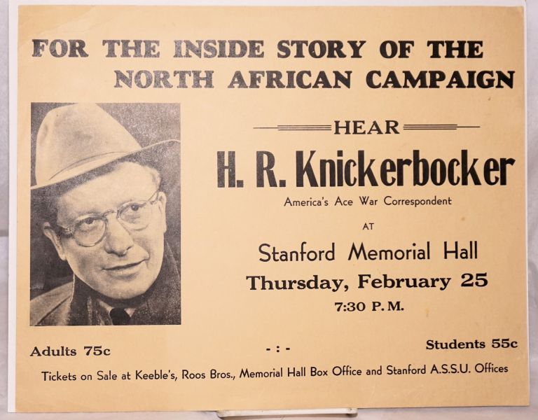 For the inside story of the North African Campaign: Hear H. R. Knickerbocker, America's ace war correspondent, at Stanford Memorial hall [broadside]