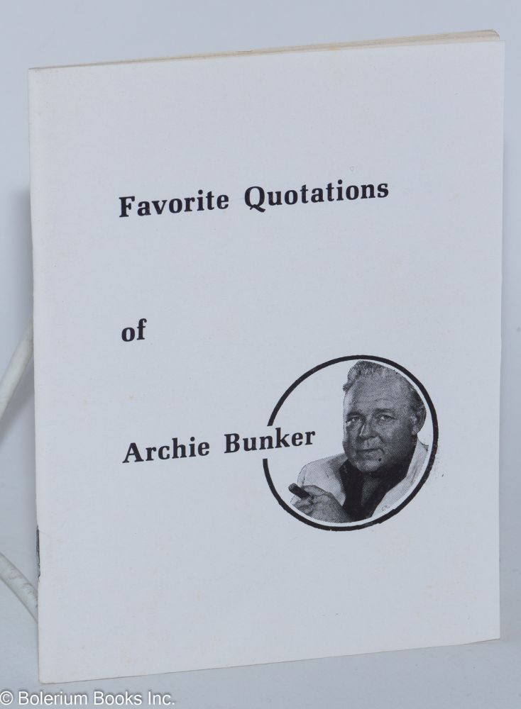 Favorite quotations of Archie Bunker