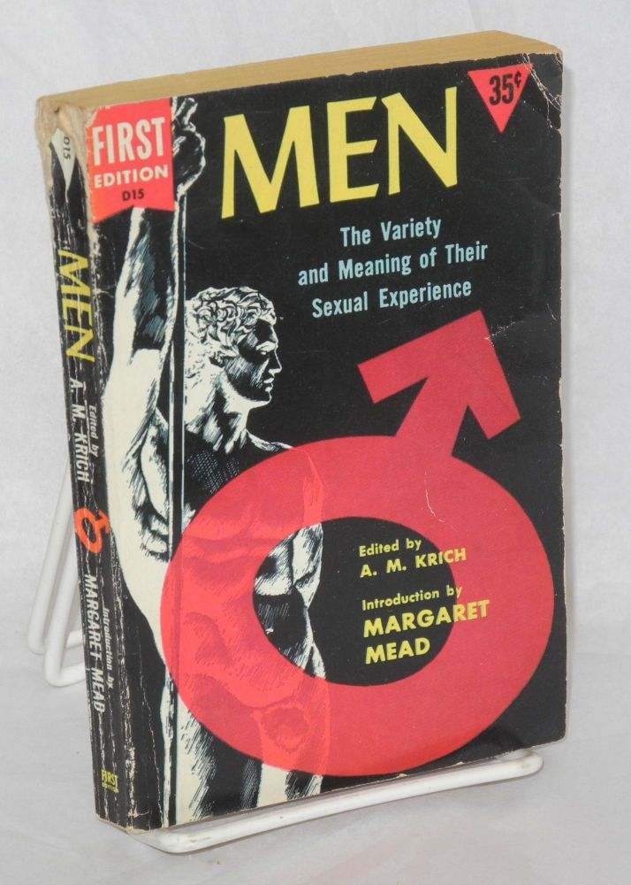 Men; the variety and meaning of their sexual experience. A. M. Krich, , Sigmund Freud Margaret Mead, Karl A. Menninger, Havelock Ellis.