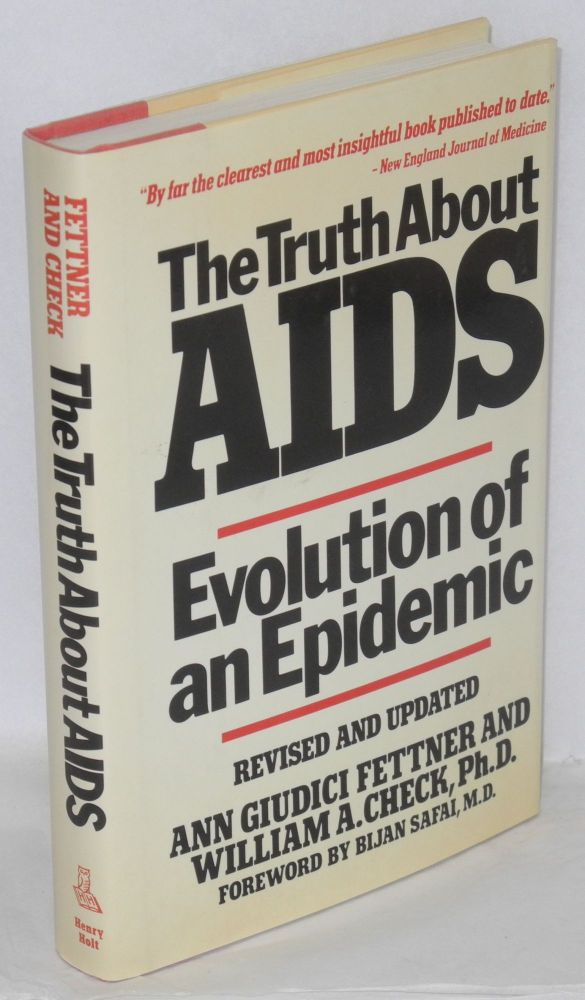 The truth about AIDS; evolution of an epidemic, revised and updated. Bijan Safai, Ann Giudici Fettner, William A. Check.