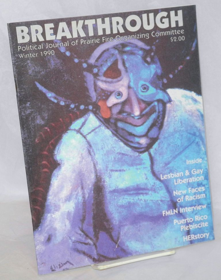 Breakthrough; political journal of PFOC. Vol. 14, no. 1, Winter 1990. Prairie Fire Organizing Committee.
