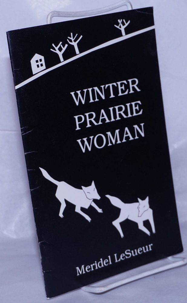 "Winter prairie woman; illustrations by Sandy Spieler. 2nd edition. Meridel Le Sueur, in this text elided ""LeSueur"""