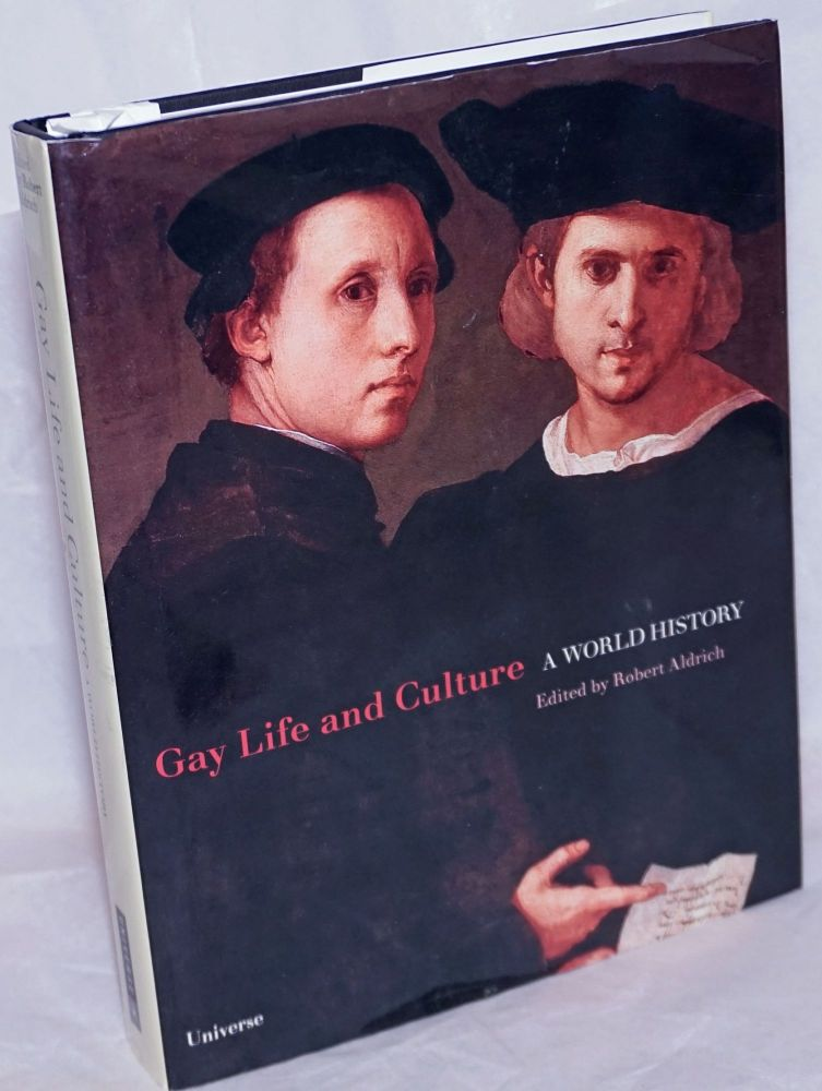 Gay life and culture: a world history. Robert Aldrich.