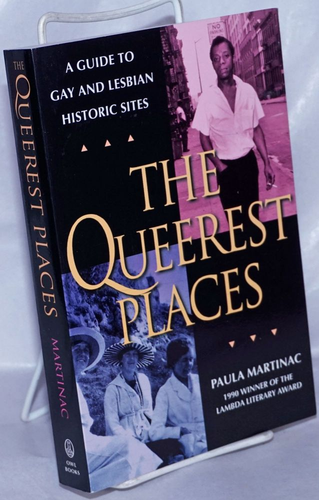 The queerest of places: a national guide to gay and lesbian historic sites. Paula Martinac.