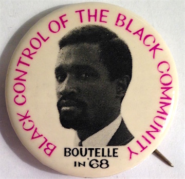 Black control of the black community / Boutelle in '68 [pinback button]