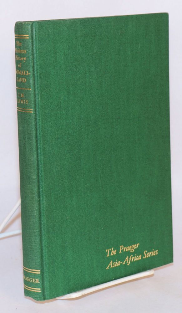 The Modern History of Somaliland: from nation to state. I. M. Lewis.