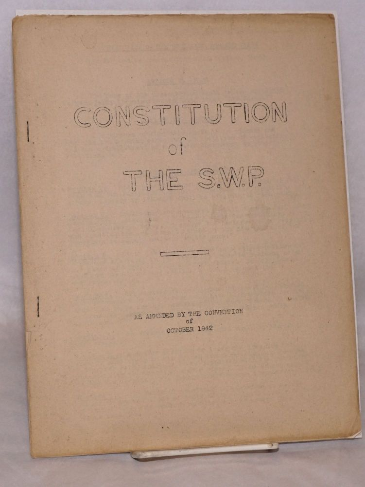 Constitution of the S.W.P. As amended by the convention of October 1948. Socialist Workers Party.