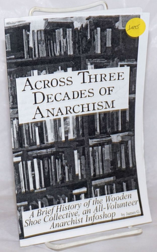 """Across three decades of anarchism: a brief history of the Wooden Shoe Collective, an all-volunteer infoshop. """"James G."""""""