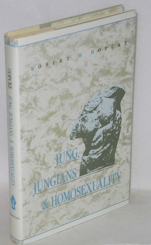 Jung, Jungians, and homosexuality. Robert H. Hopcke.