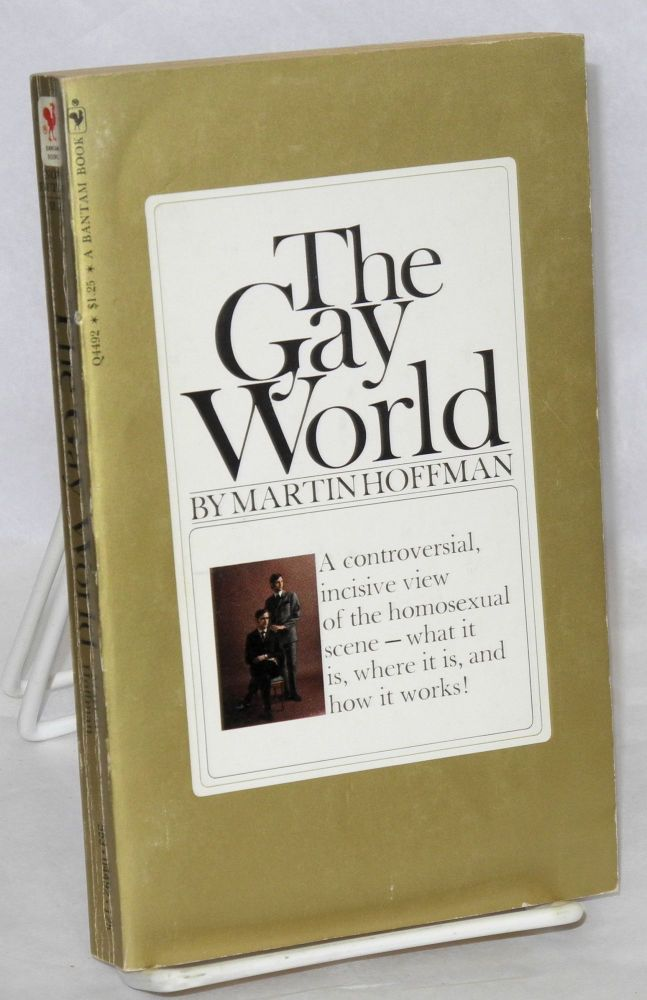 The gay world. Martin Hoffman.