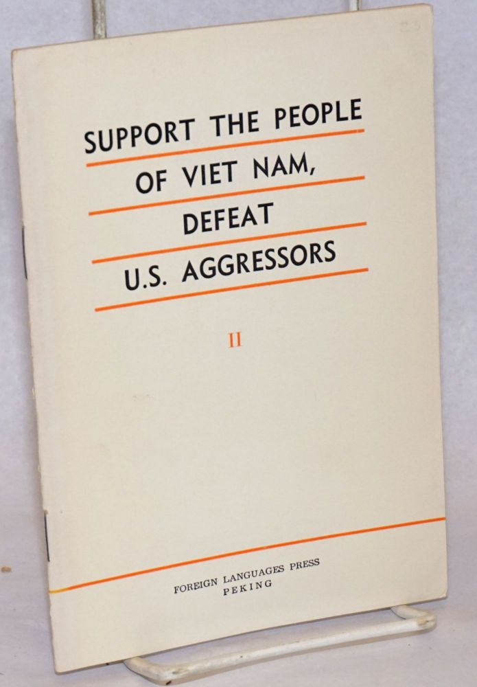 Support the people of Viet Nam, defeat U.S. aggressors: volume II