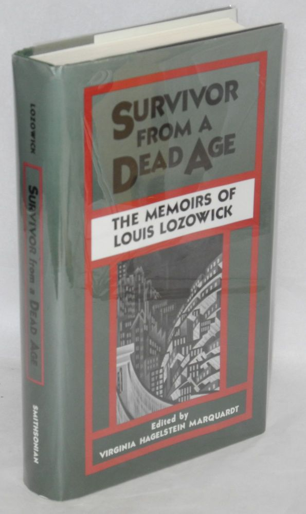 Survivor from a Dead Age, the memoirs of Louis Lozowick; edited by Virginia Hagelstein Marquardt, with a foreword by Milton W. Brown and a prologue by John E. Bowlt. Louis Lozowick.
