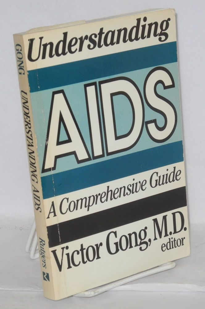 Understanding AIDS a comprehensive guide. Victor Gong, , Mervyn F. Silverman.