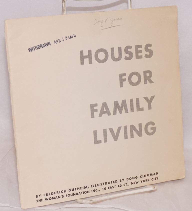 Houses for Family Living by Frederick Gutheim [text], illustrated by Dong Kingman. Dong Kingman, , Frederick Gutheim.