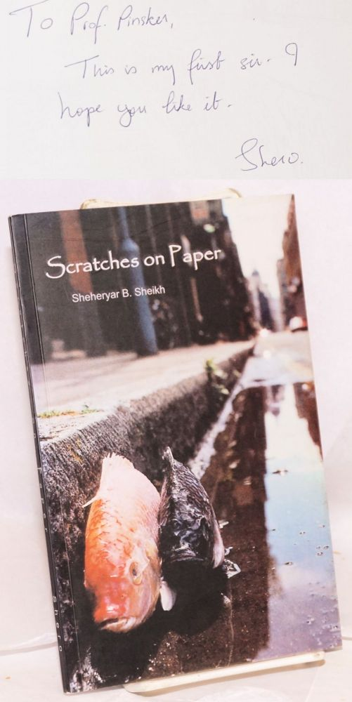 Scratches on Paper (ScratcHes nevEr show Real thOughts), a collection by Sheheryar Badar Sheikh, edited by Ms. Naila Burney. Sheheryar B. Sheikh, aka Shero.
