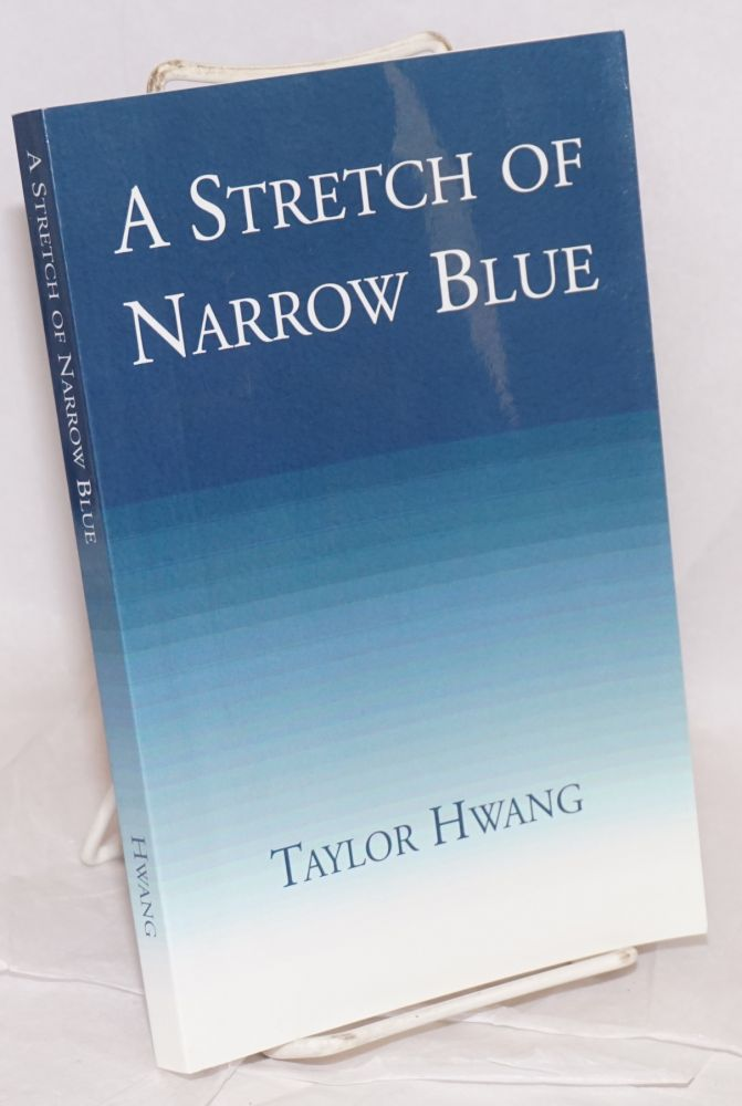 A Stretch of Narrow Blue. Taylor Hwang.