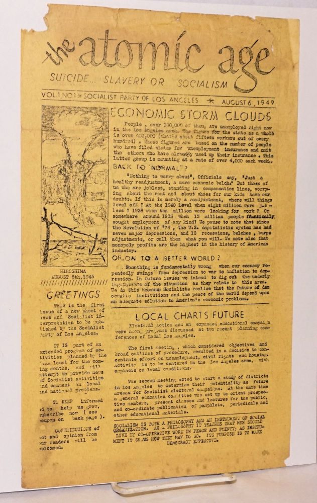 The Atomic Age: suicide.. slavery or socialism. Vol. 1 no. 1 (August 6, 1947). Socialist Party of Los Angeles.