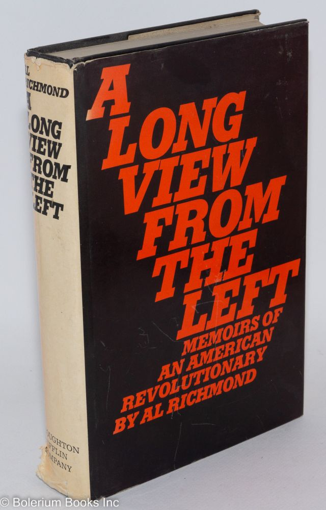 A long view from the left; memoirs of an American revolutionary. Al Richmond.