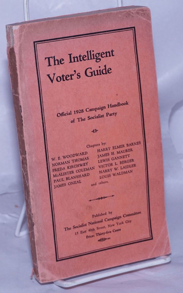 The intelligent voter's guide; official 1928 campaign handbook of the Socialist Party. Socialist Party.