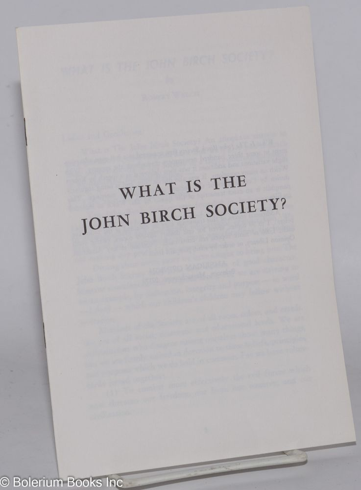 What is the John Birch Society? Robert Welch.