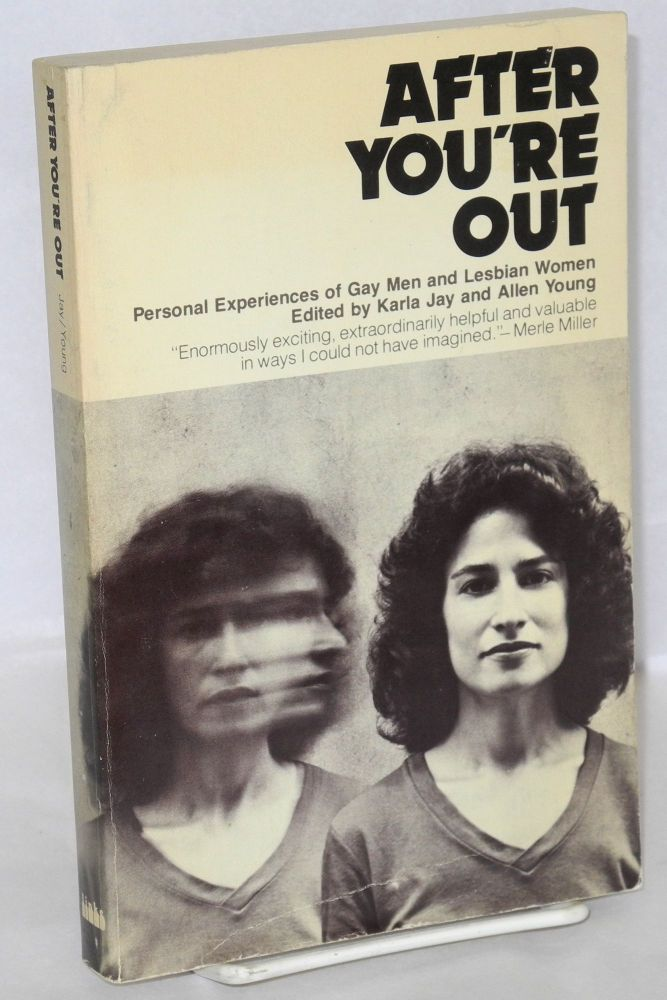 After you're out; personal experiences of gay men and lesbian women. Karla Jay, Allen Young.