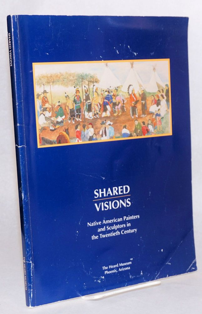 Shared visions, Native American painters and sculptors in the twentieth century; essays by Joy L. Gritton, W. Jackson Rushing. Margaret Archuleta, Dr. Rennard Strickland.