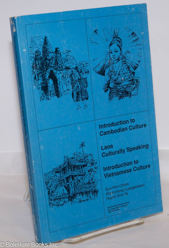 Introduction to Cambodian Culture, by Sun-Him Chhim [bound with] Laos Culturally Speaking, by Khyamchong Luangpraseut [bound with] Introduction to Vietnamese Culture, by Huynh Dinh Te. Second printing. Sun-Him Chhim, et alia.