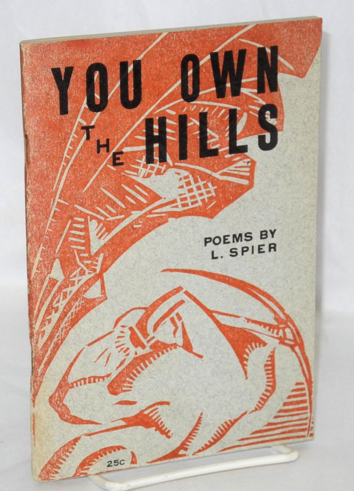 You own the hills, and other poems. Leonard Spier.