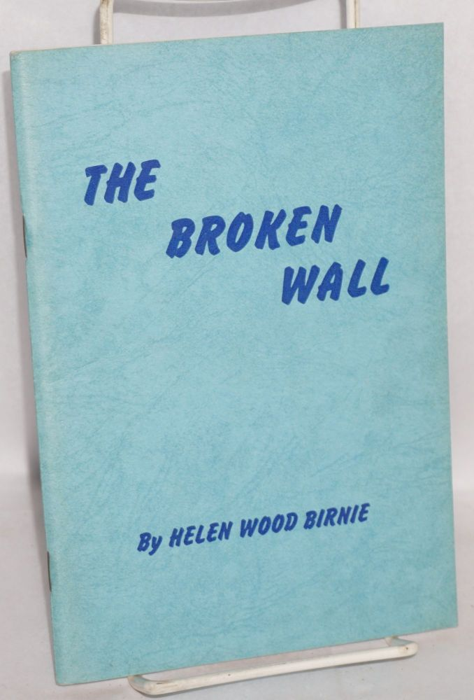 The Broken Wall. Helen Wood Birnie.