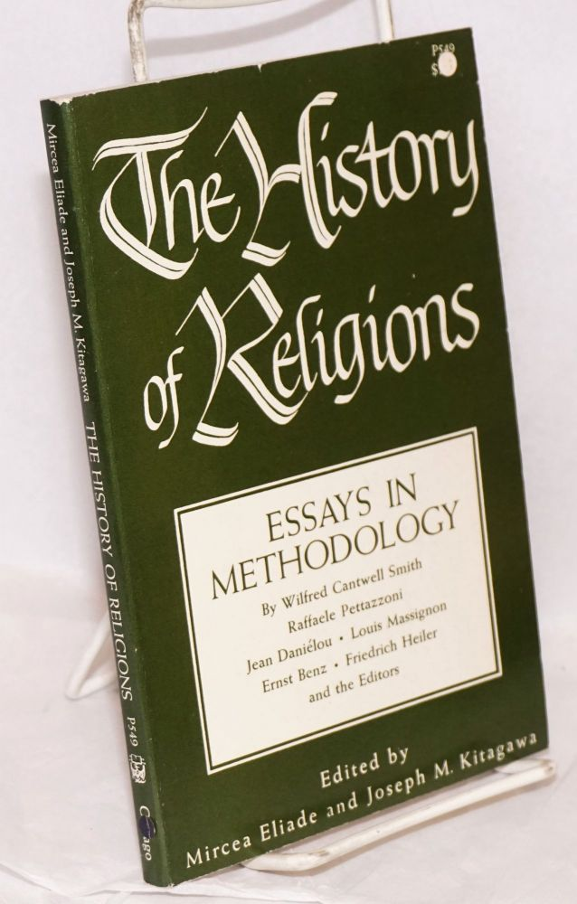 The History of Religions, essays in methodology. With a preface by Jerald C. Brauer. Mircea Eliade, Joseph M. Kitagawa.