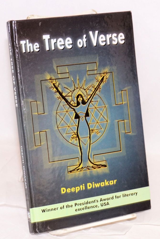 The Tree of Verse winner of the President's Award for literary excellence, USA [subtitle from cover]. Deepti Diwakar.
