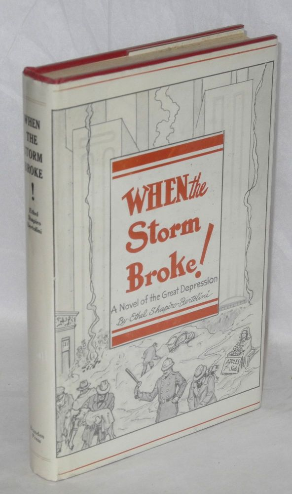 When the storm broke; a novel of the Great Depression, 1929-1933. Ethel Shapiro-Bertolini.
