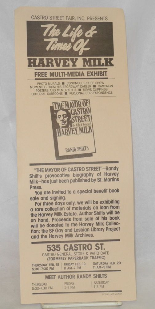 Castro Street Fair, Inc presents The life and times of Harvey Milk: free multi-media exhibit (handbill). Harvey Milk, Randy Shilts, Inc Castro Street Fair.