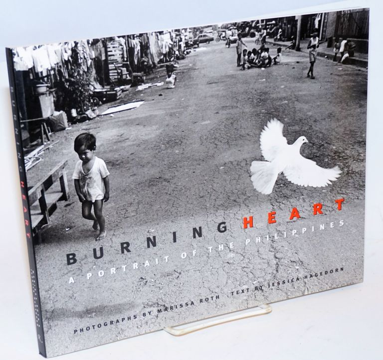 Burning Heart, a portrait of the Philippines. Photographs by Marissa Roth. Jessica Hagedorn, text.